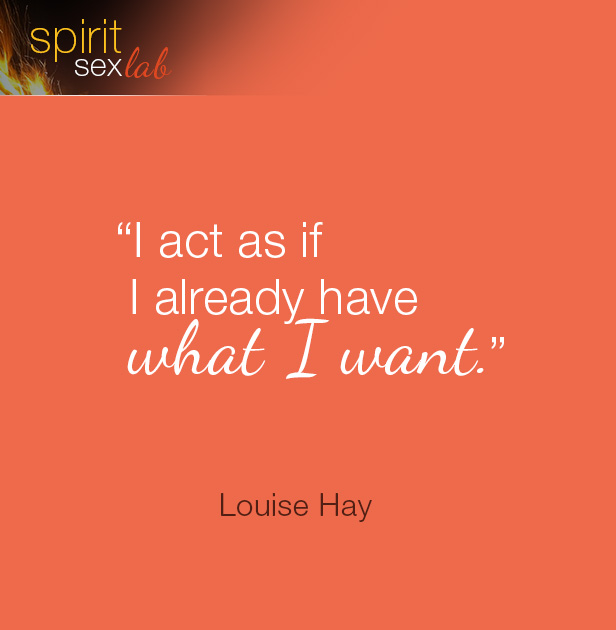 I act as if I already have what I want