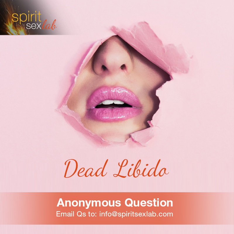 Question and Answer : Dead Libido