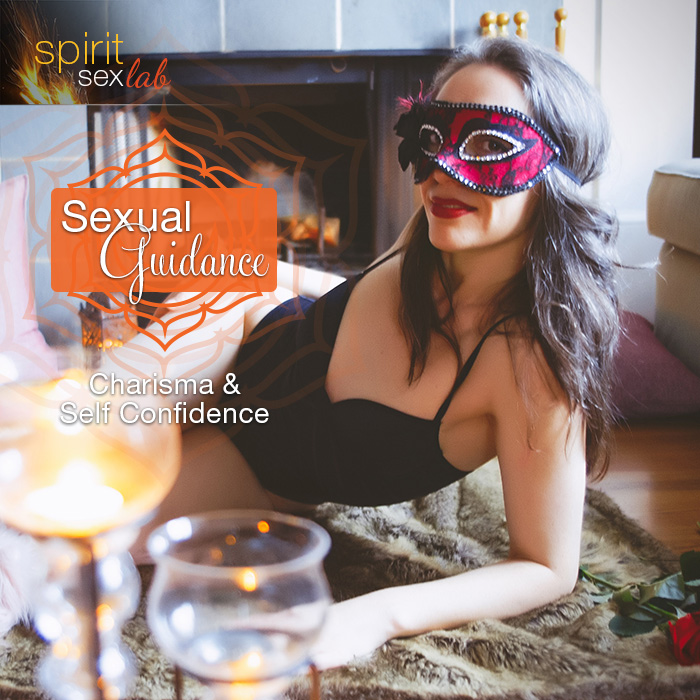 Sexual Guidance: Charisma and Self Confidence