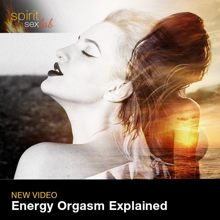 Energy Orgasm Explained