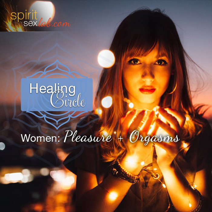 Women's Circle - Pleasure and Orgasms