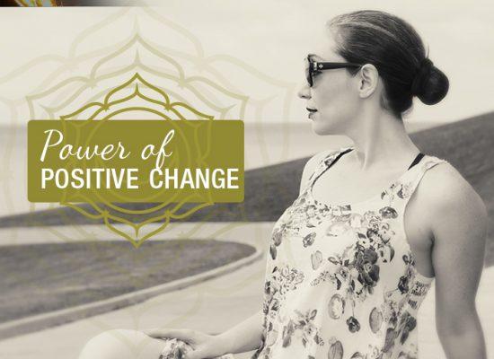 Power of Positive Change