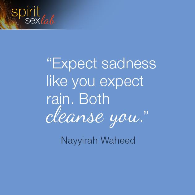 Expect sadness like rain