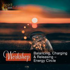 Balancing, Charging and Releasing – Energy Work Circle