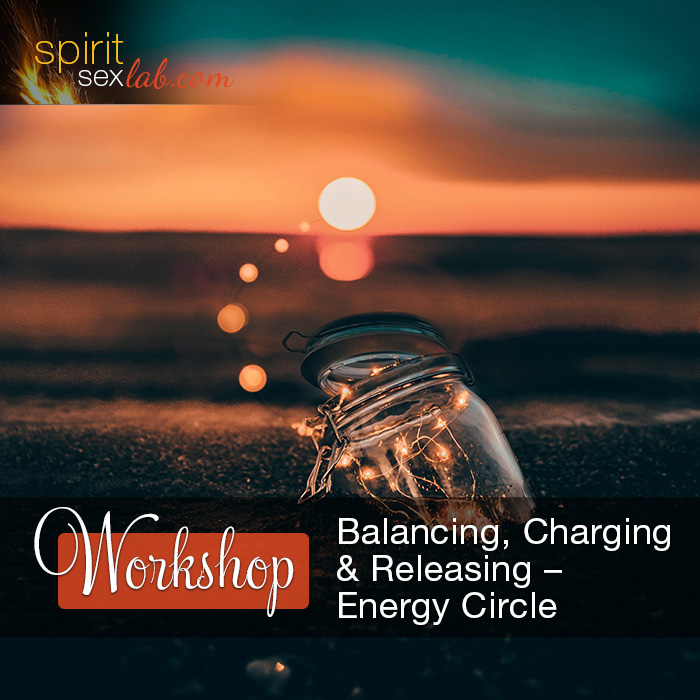 Balancing, Charging and Releasing – Energy Work Circle