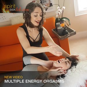 Multiple Energy Orgasms - Touch Free Sexual Magic
